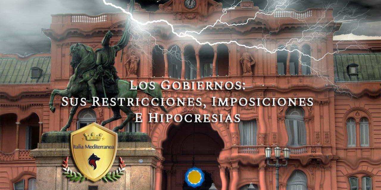 Los Gobiernos: Sus Restricciones, Imposiciones e Hipocresías
