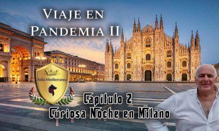 Viaje en Pandemia II –  Curiosa Noche en Milano